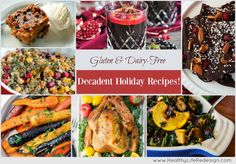 28 Dairy and Gluten-Free Holiday Recipes - Stay healthy, happy and energetic this holiday season with these healthy and delicious meals!