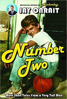 Number Two: More Short Tales from a Very Tall Man: Jay Onrait: 9781443434942: Books - Amazon.ca