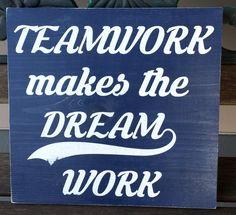 Teamwork Makes The Dream Work sign