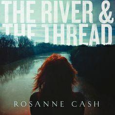 Avec The River & The Thread, Cash tourne son regard vers le Sud, où l'album offre une riche évocation du paysage Sudiste - physique, musical...