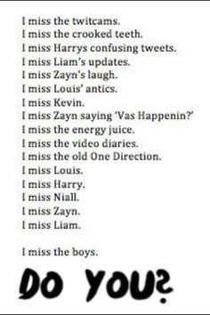 Just think... In a few years we'll be saying we miss one direction together as a band.. BRB IM CRYING
