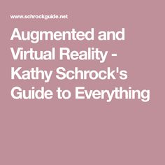 Augmented and Virtual Reality - Kathy Schrock's Guide to Everything