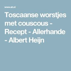 Toscaanse worstjes met couscous - Recept - Allerhande - Albert Heijn