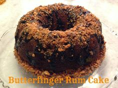 Gettin' Our Skinny On!: Butterfinger Rum Cake