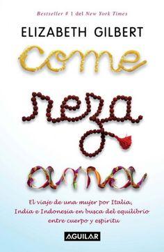 Come, reza, ama - Elizabeth Gilbert Elizabeth Gilbert, Come Reza Ama, Eat Pray Love Quotes, Good Books, My Books, Reference Book, Conte, Book Quotes, Book Art