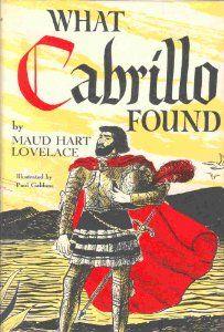 What Cabrillo Found: The Story of Juan Rodriguez Cabrillo