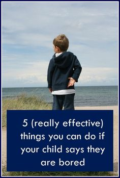 What to do if your child says they are bored. If your child feels this way they will often  complain at you and expect you to come up with solutions. I have 5 great solutions for bored kids right here. Positive parenting strategies and boredom busters to help both parents and kids feel happier. Useful parenting tips and advice for encouraging children's creativity imagination and resourcefulness and helping a child feel content.