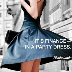 'It's finance - in a party dress.'  That's pretty much the feeling...