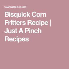 Bisquick Corn Fritters Recipe | Just A Pinch Recipes