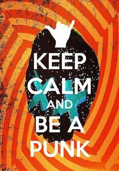 Keep Calm and Be a Punk                                                                                                                                                                                 Mais