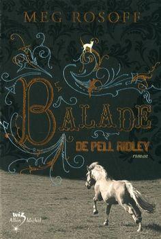 """""""La balade de Pell Ridley"""" de Meg Rosoff : le jour de son mariage, Pell enfourche son cheval adoré et, avec son petit frère qui n'a pas voulu la quitter, fuit la vie de misère et de frustration de son  village arriéré d'Angleterre du 19° siècle. Elle pense trouver du travail à la foire aux chevaux de Salisbury, mais elle y perd sa monture et son frère. Après une longue errance, elle finit par poser ses maigres bagages à côté d'un braconnier taciturne, qu'elle va peu à peu apprivoiser..."""