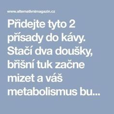 Přidejte tyto 2 přísady do kávy. Stačí dva doušky, břišní tuk začne m. Dieta Detox, Plank Workout, Health Advice, Natural Medicine, Detox Drinks, Organic Beauty, Herbal Remedies, Healthy Tips, Healthy Weight Loss