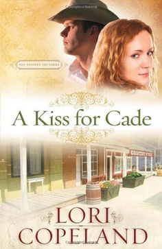 A Kiss for Cade (The Western Sky Series) by Lori Copeland. $5.20. Series - The Western Sky Series. Publication: January 1, 2010. Author: Lori Copeland. Publisher: Harvest House Publishers; Original edition (January 1, 2010). Save 60%!