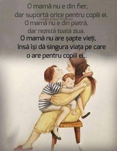 O mamă - Viral Pe Internet 8 Martie, Positive Discipline, My Children, Motto, Parenting, Inspirational Quotes, Positivity, Faith, Spirituality