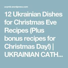 12 Ukrainian Dishes for Christmas Eve Recipes (Plus bonus recipes for Christmas Day! Ukrainian Christmas, Christmas Eve, Xmas, Ukrainian Food, Ukrainian Recipes, Last Supper, Holy Night, Young Adults, Evening Meals