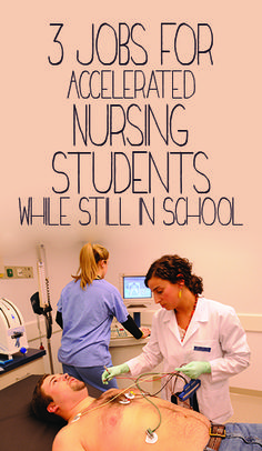 3 Jobs for Accelerated Nursing Students While Still in School