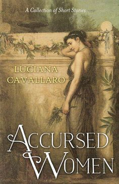 #MUSTREAD @ClucianaLuciana ღACCURSED WOMENღ Timeless Stories, Age Old Themes. #IARTG #ASMSG https://www.createspace.com/4418625