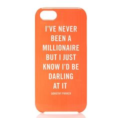 Millionaire Quote iPhone Case by Kate Spade. A great Dorothy Parker quote. Yes, please.