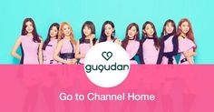 Welcome to gugudan Channel!