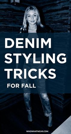 Some of the coolest denim styling tricks and ways to wear your jeans right now.