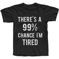 There's a 99.9 Chance I'm Tired Tshirt Tired Shirt Tired Shirt;Tumblr... ($20) ❤ liked on Polyvore featuring tops, shirts, t-shirts, black, women's clothing, shirt tops, checkered top, checked shirt, check pattern shirt and checkered shirt