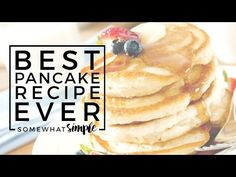 Simple Recipe for The Best Pancakes Ever - Somewhat Simple
