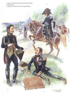 1-Eugène de Beauharnais, Vice Roi d'Italie 1812.  2-ADC Italien.  3-Adjoint attaché au staff de la Garde Impériale.