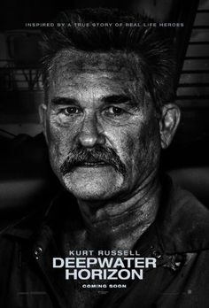 A story set on the offshore drilling rig Deepwater Horizon, which exploded during April 2010 and created the worst oil spill in U.S. history. | Poster of Kurt Russell