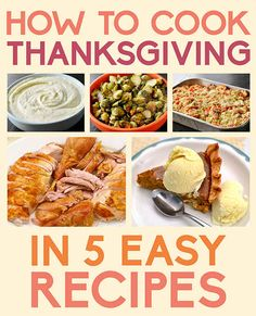 How To Cook Thanksgiving In 5 Easy Recipes