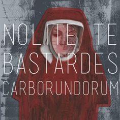 "Margaret Atwood, 1977 ""Nolite te bastardes carborundorum. Don't let the bastards grind you down."" ― The Handmaid's Tale"