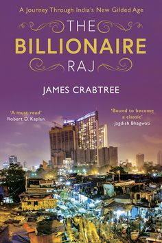 Booktopia has The Billionaire Raj, A Journey Through India's New Gilded Age by James Crabtree. Buy a discounted Paperback of The Billionaire Raj online from Australia's leading online bookstore. Economy Of India, Political Rally, How To Read Faster, Gilded Age, Great Books, Billionaire, Books Online, How To Memorize Things, This Book
