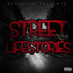 streetlife stories by qb youngin