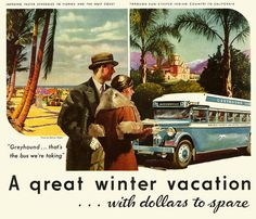 Greyhound - for a great winter vacation with dollars to spare.