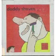 Great book for sons ~ Daddy Shaves --- from the hard to find King Daddy series, looking for this in english and/or french