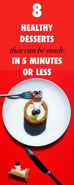 8 Healthy Desserts That Can Be Made In 5 Minutes or Less