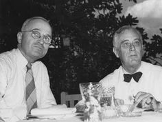 Harry Truman (VP, then pres. after FDR's death) and FDR... our WW2 presidents.