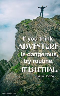 If you think adventure is dangerous, try routine, it is lethal. Travel quote by Paulo Coelho. Photo taken at Romsdalseggen Ridge, Norway