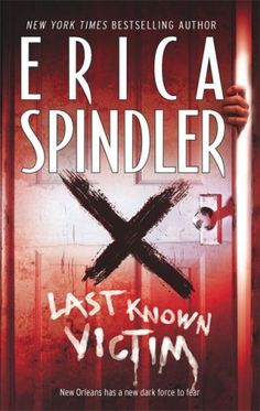 Last Known Victim by Erica Spindler, http://www.amazon.com/dp/0778325792/ref=cm_sw_r_pi_dp_1O8iqb0Q90TBP