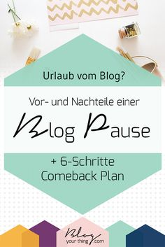 Urlaub vom Blog: Das sind die Vor- und Nachteile einer Blog Pause. Inklusive 6 Schritte Plan für ungeplante Blog Pausen. Klick hier um den ganzen Beitrag zu lesen oder pinne ihn für später!