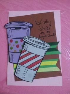 For the friend she went college to have kool cafe with;)