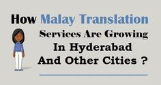 How #MalayTranslation Services Are Growing In #Hyderabad And Other Cities ?  #Malay #Language #Translation