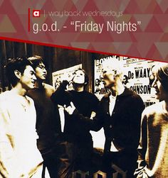 "WBW: g.o.d. – ""Friday Night"""