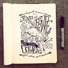 """Jump the fence. You are not limited to one side or the other, even if you think you are."" {Hand-drawn typography by Nathan Yoder 