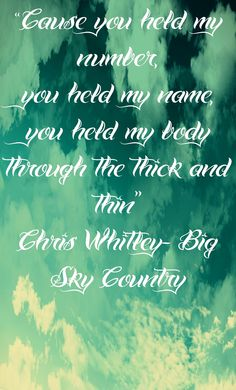 Chris Whitley- Big Sky Country Im A Loser, Big Sky Country, Soundtrack, Montana, Rock And Roll, You And I, Hold On, Music, Quotes