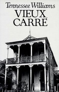 Vieux Carre by Tennesse Williams