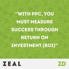 """""""With PPC, you must measure success through Return On Investment (ROI)"""" #Quote #PPC #Marketing"""