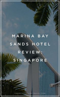 Marina Bay Sands Hotel Review | Where to stay in Singapore | Singapore hotels | Luxury Travel Blogger - Carmen Edelson Amazing Hotels, Most Luxurious Hotels, Best Hotels, Sands Hotel Singapore, Singapore Singapore, Spa Reception Area, Luxury Resorts, Gardens By The Bay, Travel Alone