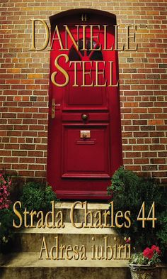 Danielle Steel - Strada Charles 44. Adresa iubirii -
