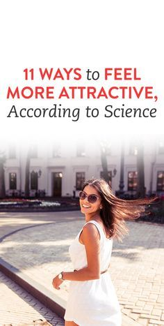 11 Ways To Feel More Attractive, According To Science