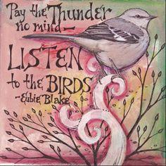 Bird Art. Listen to the birds. Vickie Hallmark | Journal Archives